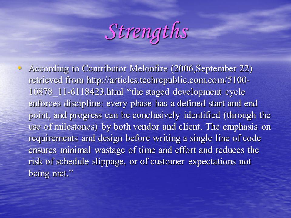 """Strengths According to Contributor Melonfire (2006,September 22) retrieved from http://articles.techrepublic.com.com/5100- 10878_11-6118423.html """"the"""