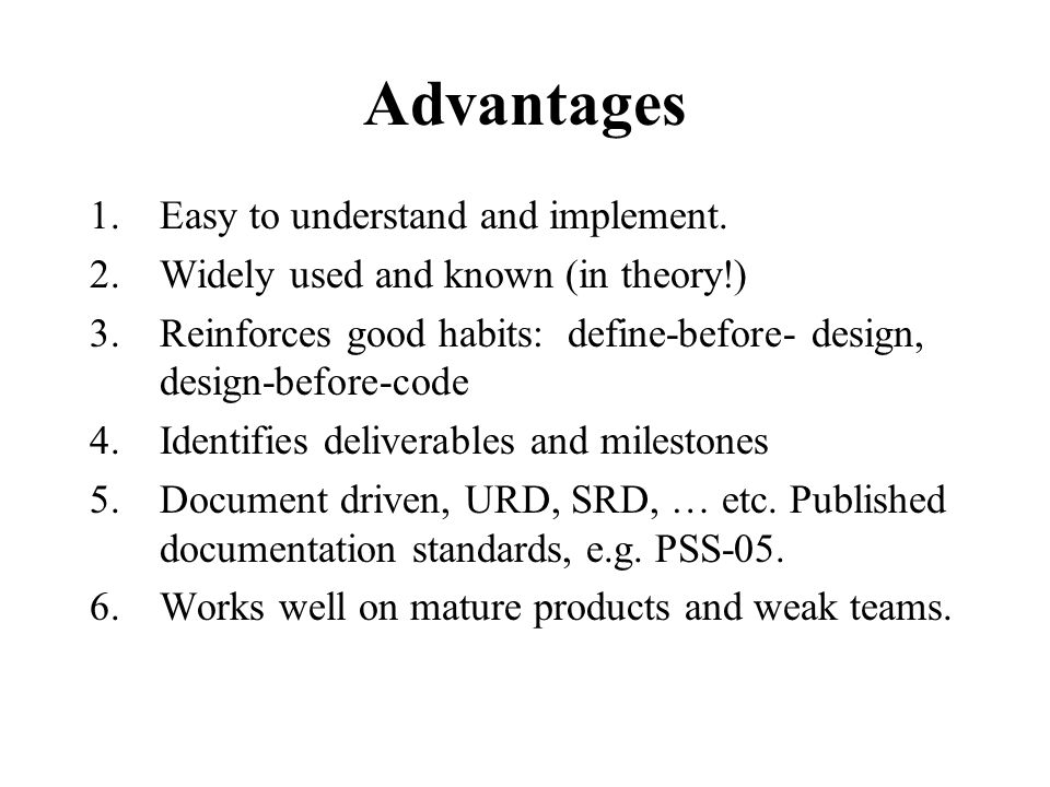 Advantages 1.Easy to understand and implement.