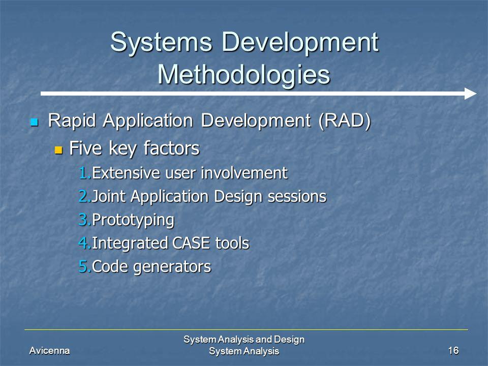 Avicenna System Analysis and Design System Analysis16 Systems Development Methodologies Rapid Application Development (RAD) Rapid Application Developm