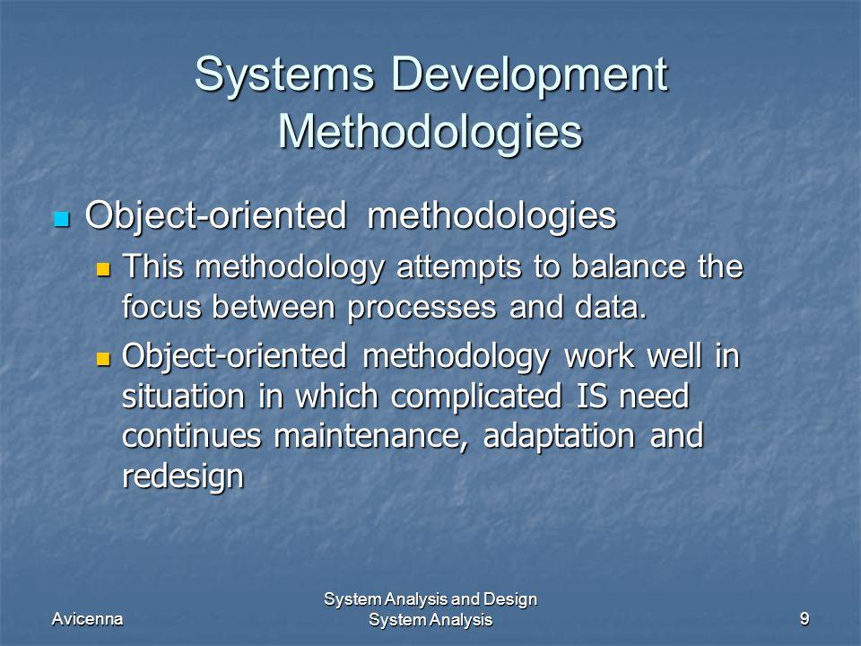 Avicenna System Analysis and Design System Analysis9 Systems Development Methodologies Object-oriented methodologies Object-oriented methodologies Thi