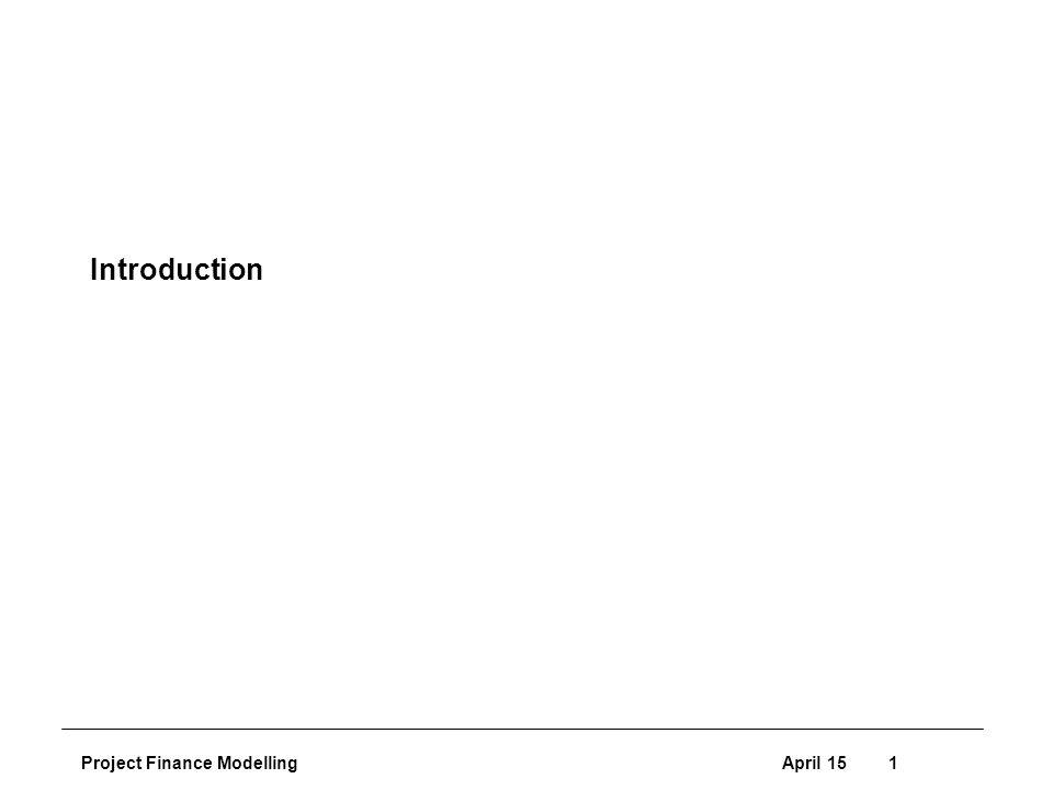 Project Finance ModellingApril 151 Introduction