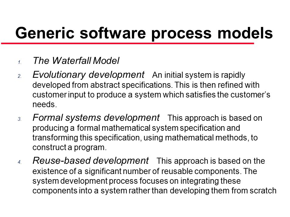 Generic software process models 1.The Waterfall Model 2.