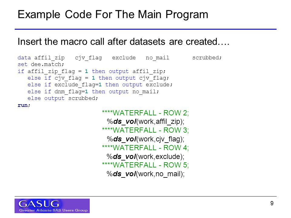 9 Example Code For The Main Program Insert the macro call after datasets are created….