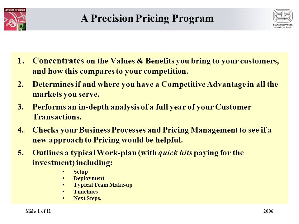 Slide 2 of 11 2006 Price: The Discipline of Profitability Pricing is a Profit Lever with huge upside potential.