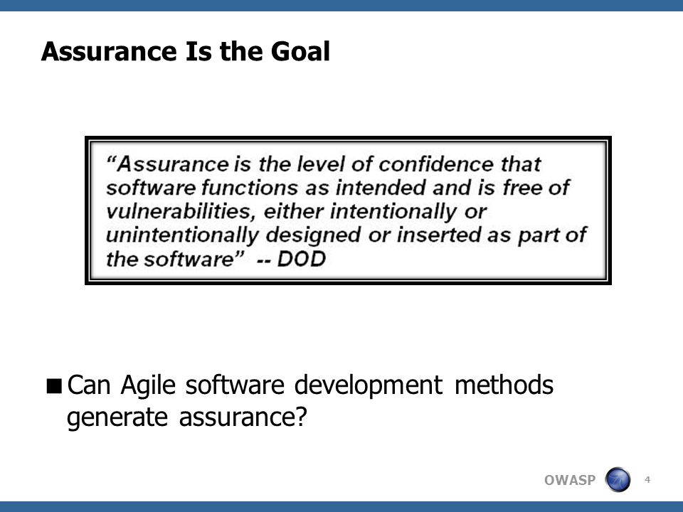 OWASP Waterfall Security Is Breadth First  Build assurance layer-by-layer  Challenges  Problem space is very large  Difficult to prioritize issues  Loss of traceability from threat agents to source code  Problems always seem theoretical until it's too late Security Requirements Validation Spec Security Architecture Review Code Review Application Vulnerability Test External Application Security Assessments 5