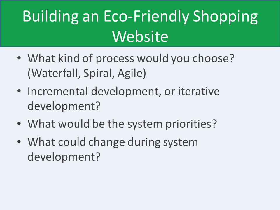 Building an Eco-Friendly Shopping Website What kind of process would you choose.
