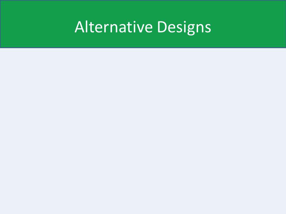 Alternative Designs