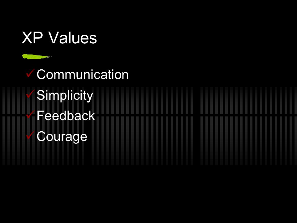 XP Values Communication Simplicity Feedback Courage