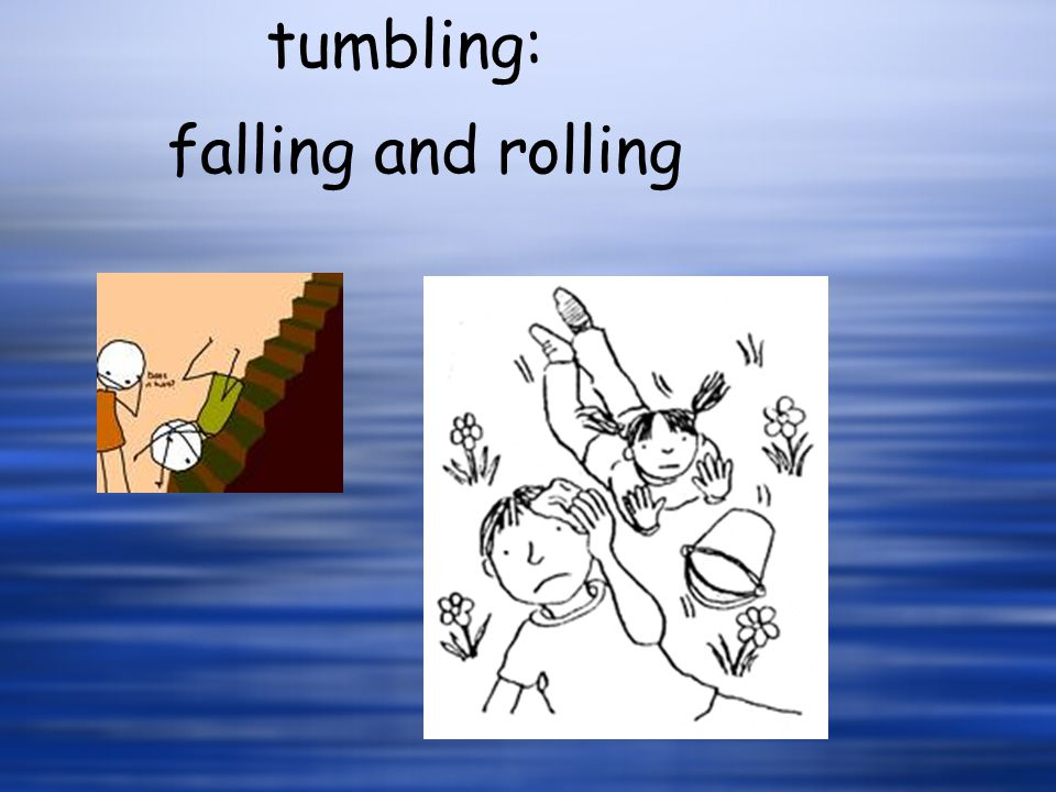 falling and rolling tumbling: