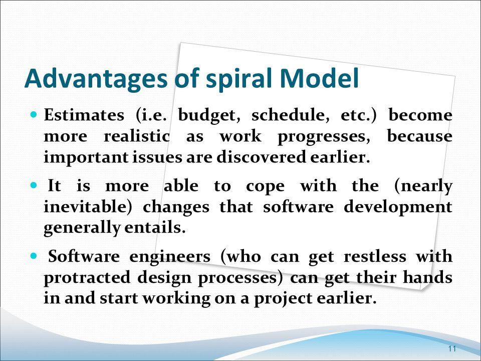 11 Advantages of spiral Model Estimates (i.e.