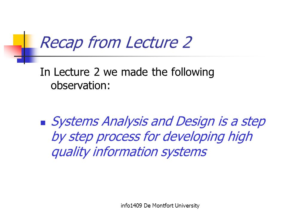 info1409 De Montfort University Recommended Reading Chapter 1 up to pages 20-25 of the recommended text 'Systems Analysis & Design', Shelley Cashman Series, Thomson Course Technology (2006)