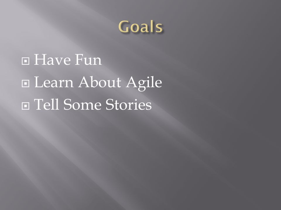  Have Fun  Learn About Agile  Tell Some Stories