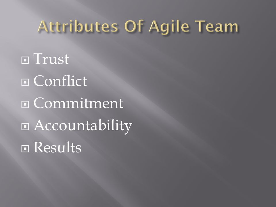  Trust  Conflict  Commitment  Accountability  Results