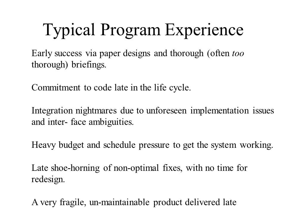 Summary of Problems in Conventional Practice…… 1.Protracted integration and late design breakage.
