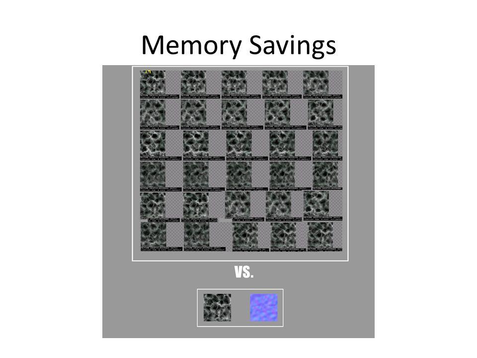 Memory Savings