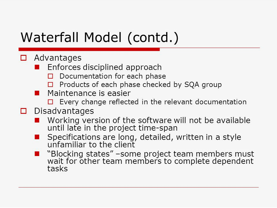 Agile Process Models (contd.)  There are many agile process models Extreme Programming(XP) Adaptive Software Development (ASD) Dynamic System Development Method (DSDM) Scrum Crystal Feature Driven Development (FDD) Agile Modeling (AM)  Reading: Choose Agile Methods from http://www.computer.org/portal/site/seportal/index.jsp
