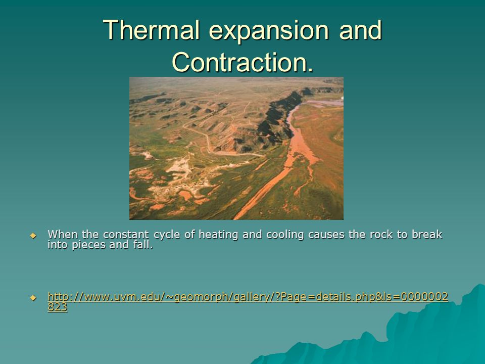 Thermal expansion and Contraction.  When the constant cycle of heating and cooling causes the rock to break into pieces and fall.  http://www.uvm.ed