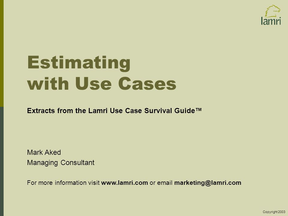 Agenda Why Estimates are not Accurate What Use Cases bring to Estimating What a Difference a Phase makes.