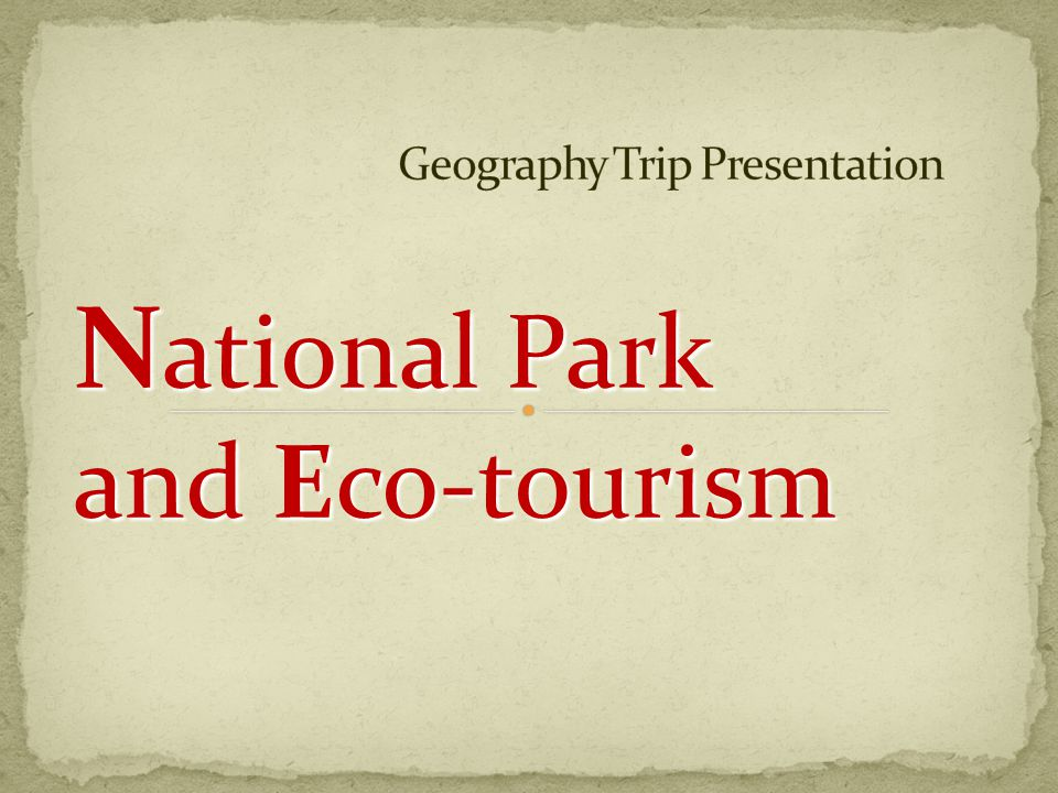 N ational Park and Eco-tourism