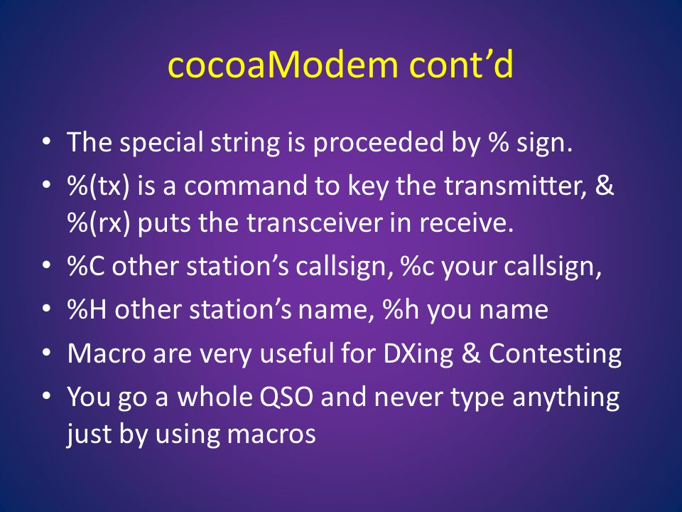 cocoaModem cont'd The special string is proceeded by % sign.