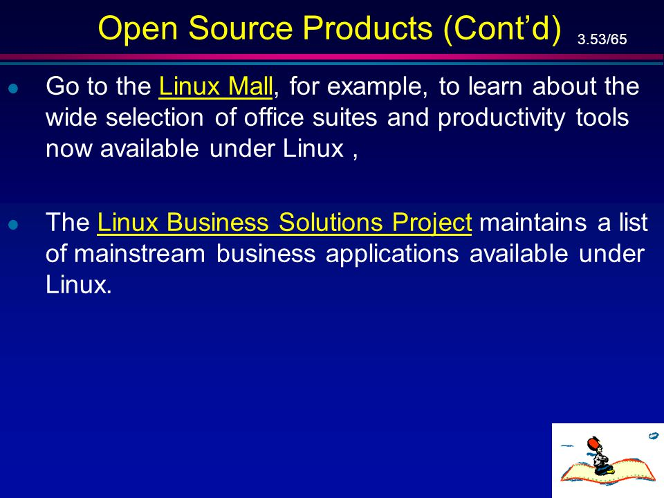 3.52/65 Open Source Products (Cont'd) … l Building and porting more and better applications all the time at a pace closed developers cannot match, l T