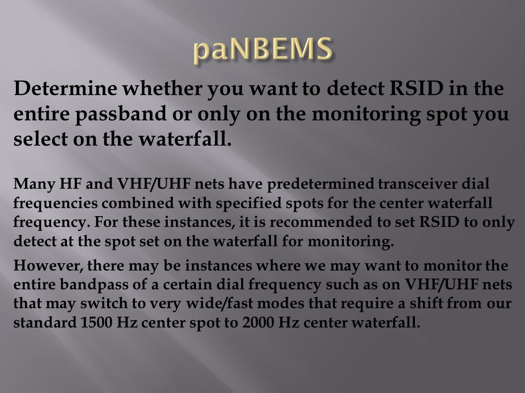 Determine whether you want to detect RSID in the entire passband or only on the monitoring spot you select on the waterfall.