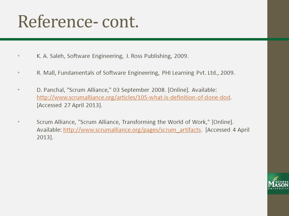 Reference- cont.K. A. Saleh, Software Engineering, J.