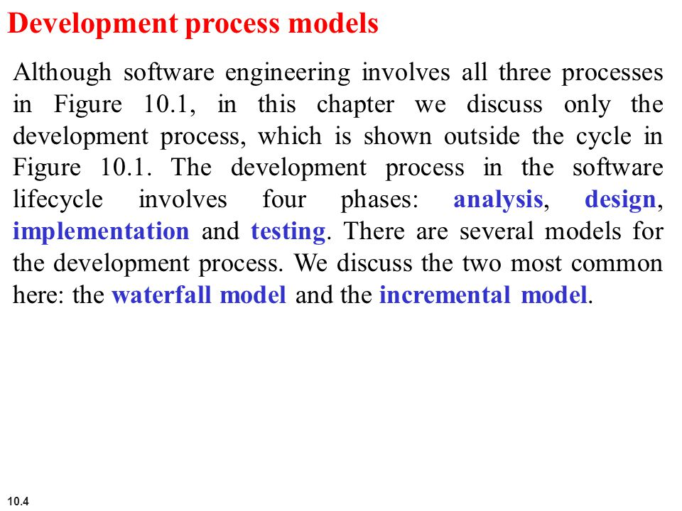 10.5 The waterfall model In this model, the development process flows in only one direction.