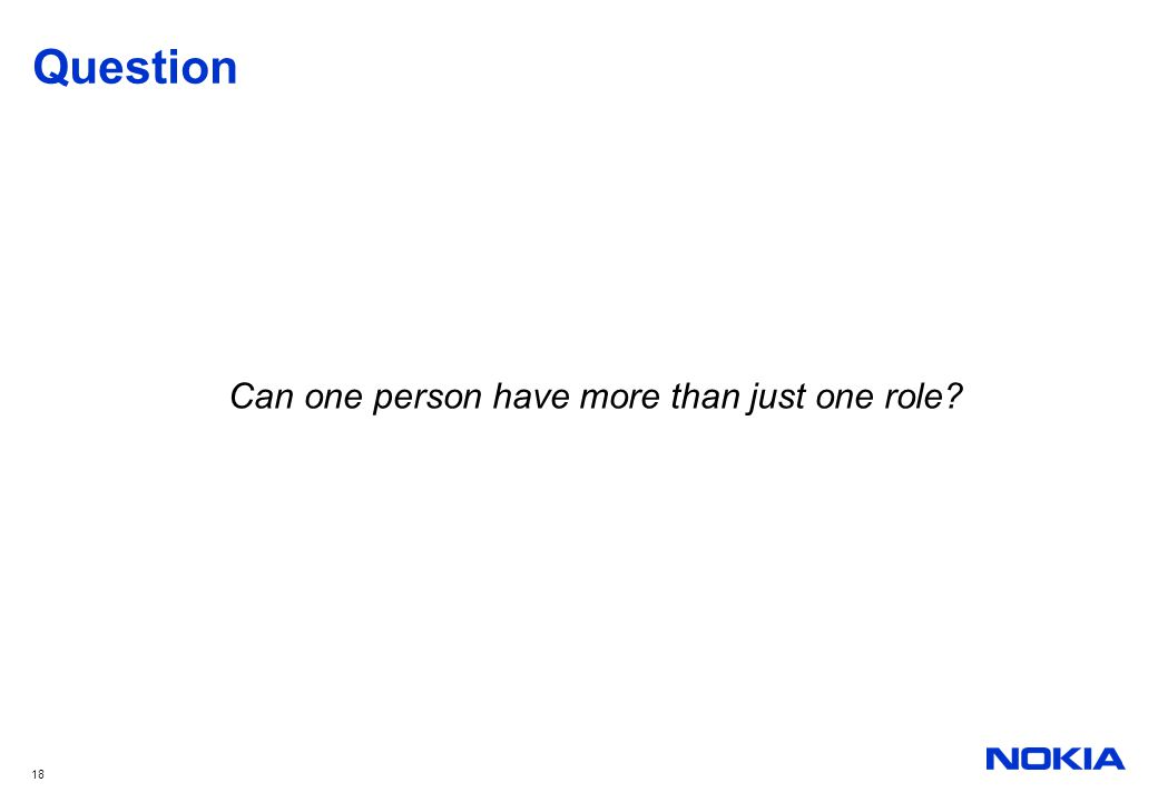 18 Question Can one person have more than just one role?