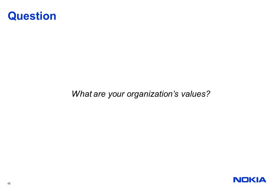 45 Question What are your organization's values?