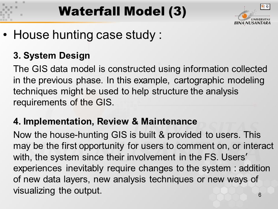 6 Waterfall Model (3) House hunting case study : 3.