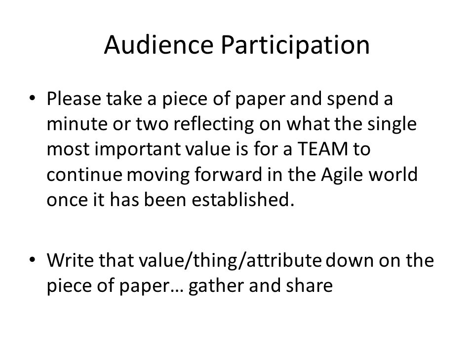 Audience Participation Please take a piece of paper and spend a minute or two reflecting on what the single most important value is for a TEAM to cont