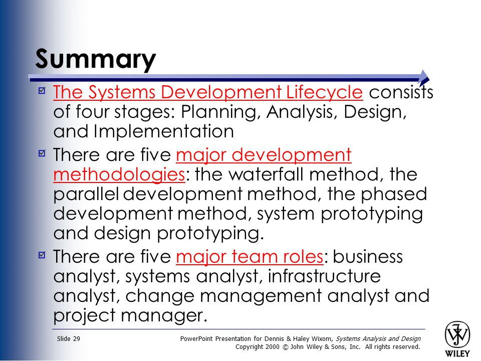 PowerPoint Presentation for Dennis & Haley Wixom, Systems Analysis and Design Copyright 2000 © John Wiley & Sons, Inc. All rights reserved. Slide 29 S