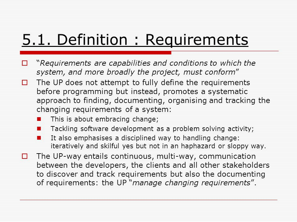  The UP embraces change in requirements, the Waterfall model tries to deny that requirements will change by requesting that a full, detailed, specification be written prior to design and coding.