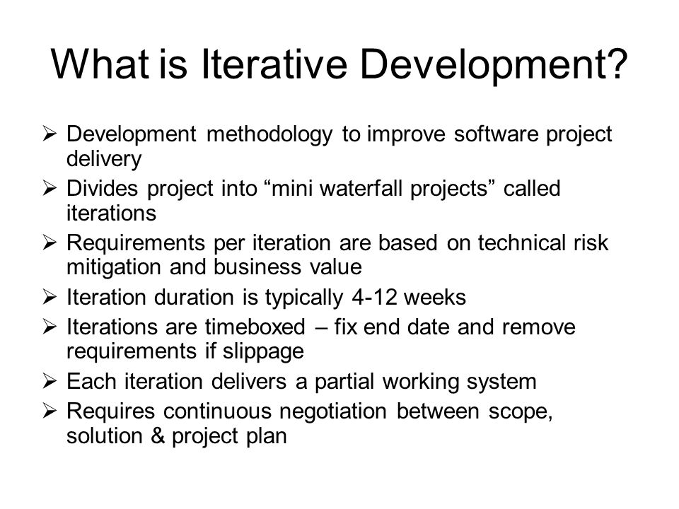 What is Iterative Development.