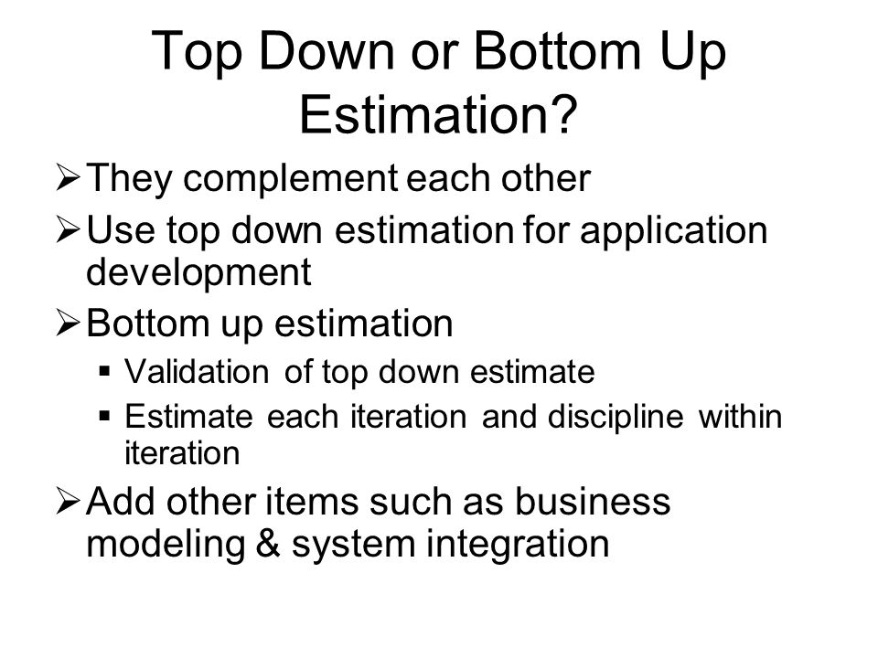 Top Down or Bottom Up Estimation.