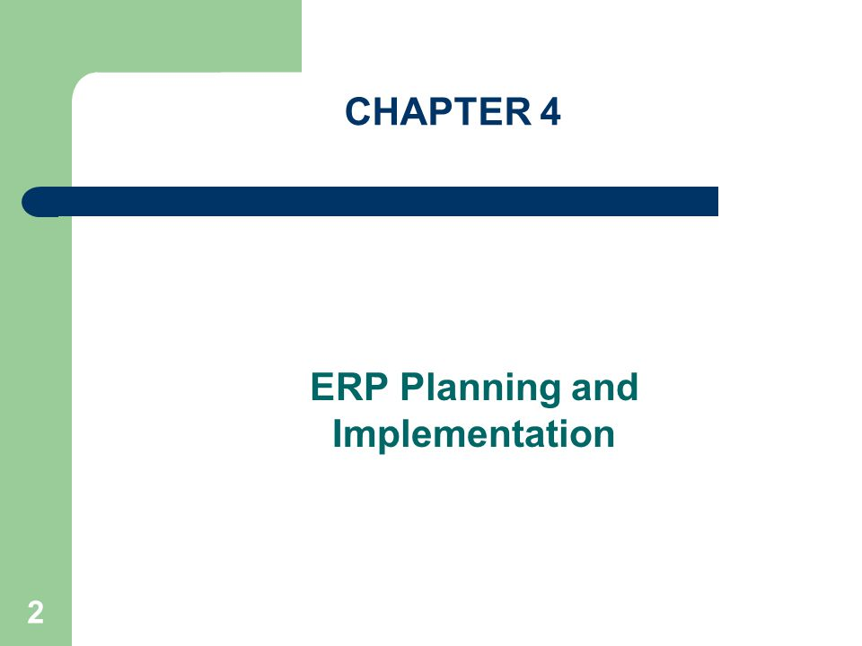 2 CHAPTER 4 ERP Planning and Implementation