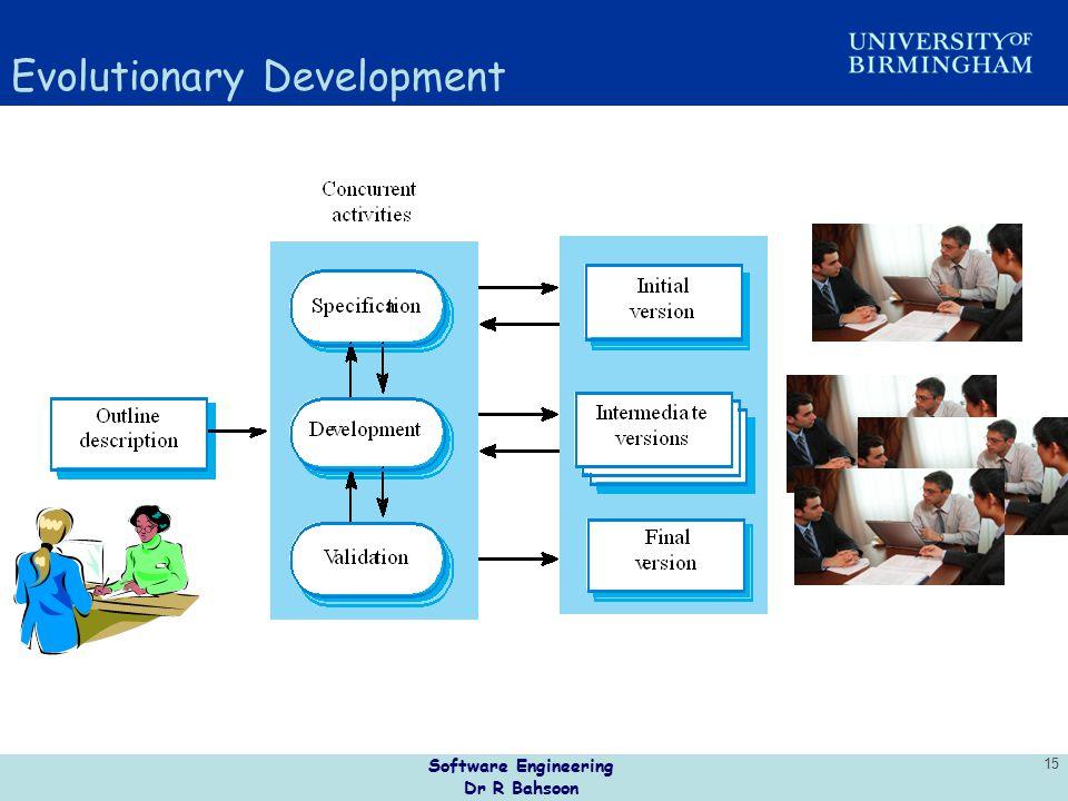 Software Engineering Dr R Bahsoon 15 Evolutionary Development