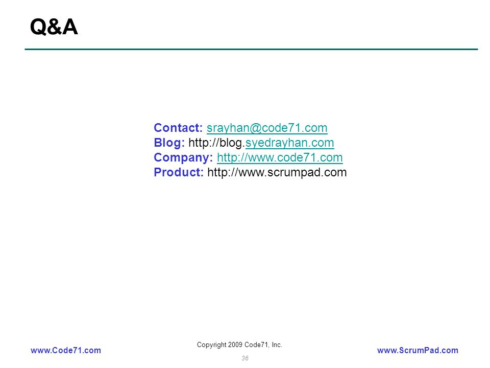 www.Code71.comwww.ScrumPad.com Copyright 2009 Code71, Inc.