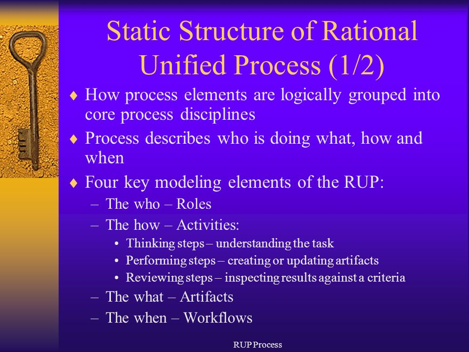 RUP Process Static Structure of Rational Unified Process (1/2)  How process elements are logically grouped into core process disciplines  Process de