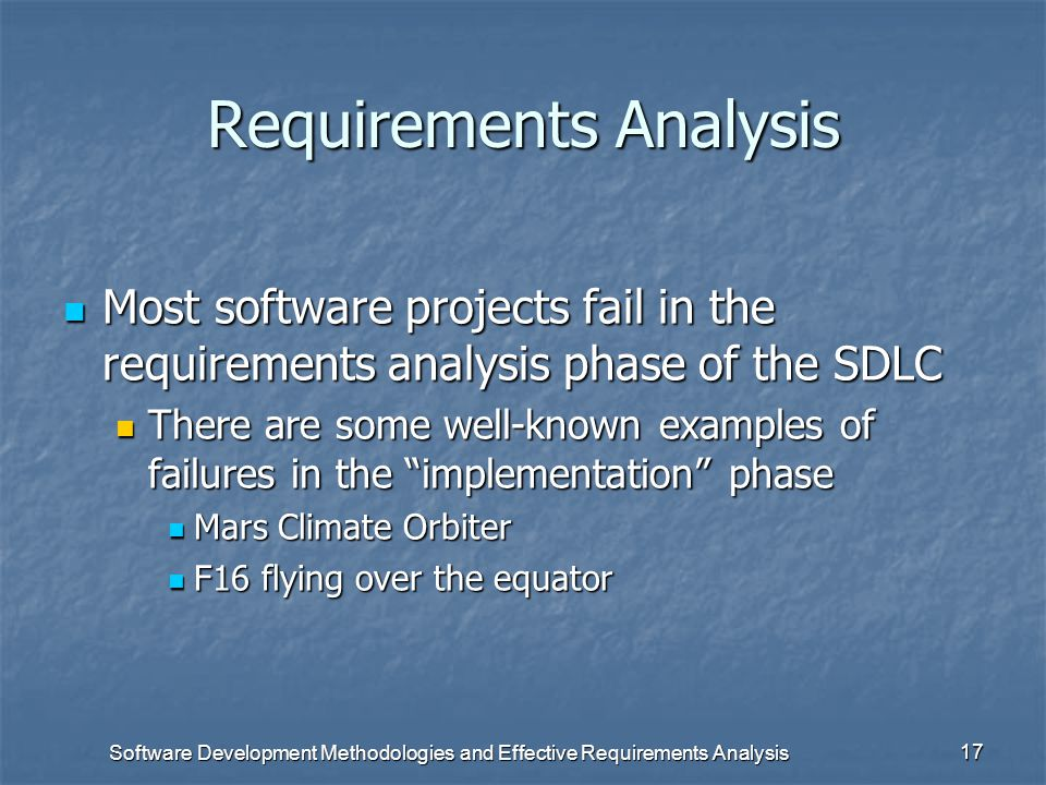 Software Development Methodologies and Effective Requirements Analysis 16 Other Methodologies Formalized Requirements Analysis: Formalized Requirement