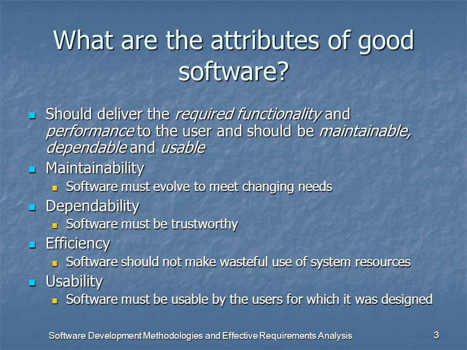 Software Development Methodologies and Effective Requirements Analysis 2 Traditional Software Development Process