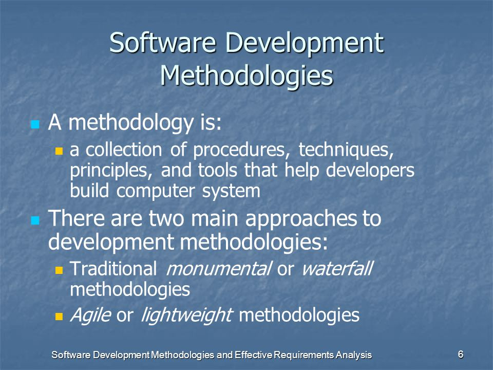 Software Development Methodologies and Effective Requirements Analysis 5 Importance of dependability Systems that are not dependable and are unreliabl