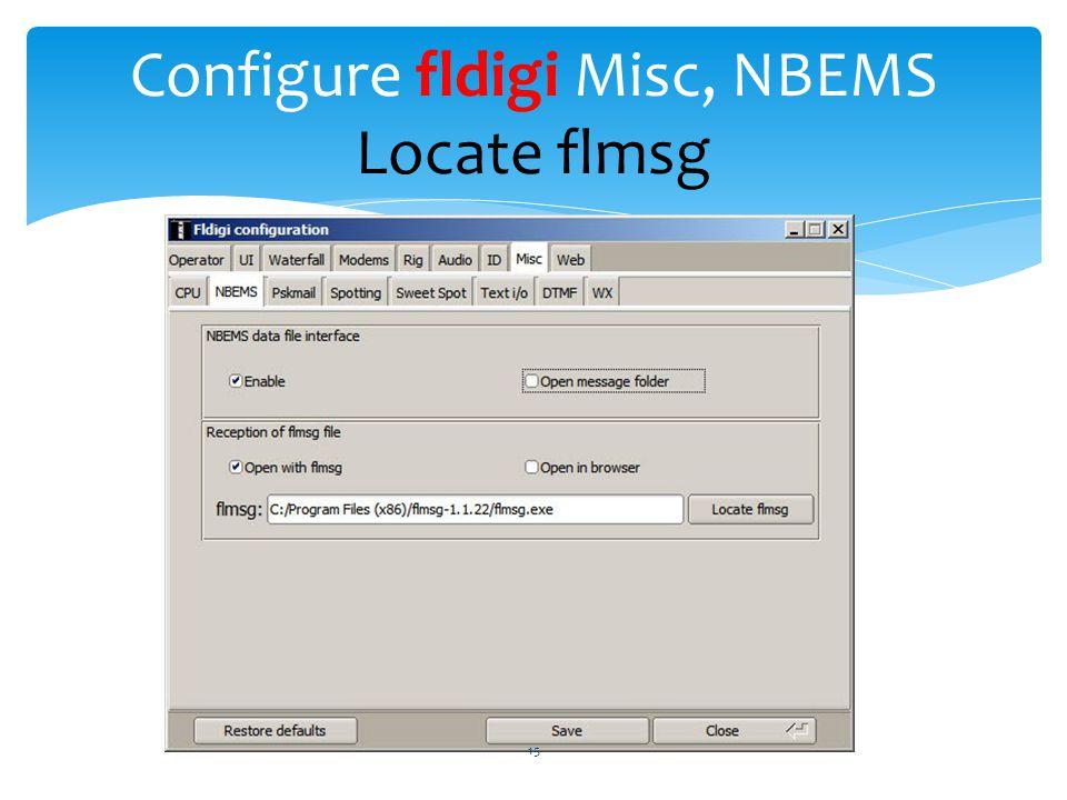 Configure fldigi Misc, NBEMS Locate flmsg 15