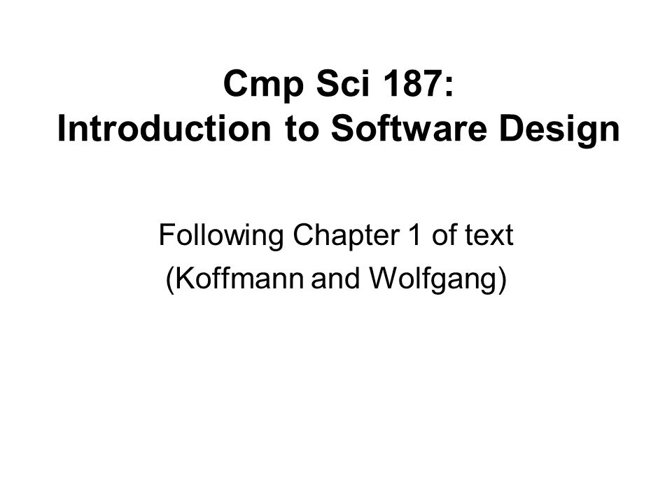 Chapter 1: Introduction to Software Design22 Abstract Data Types, Interfaces, and Pre- and Postconditions (continued) You cannot instantiate ( new ) an interface But you can: Declare a variable that has an interface type Use it to reference an actual object, whose class implements the interface A Java interface is a contract between The interface designer and...