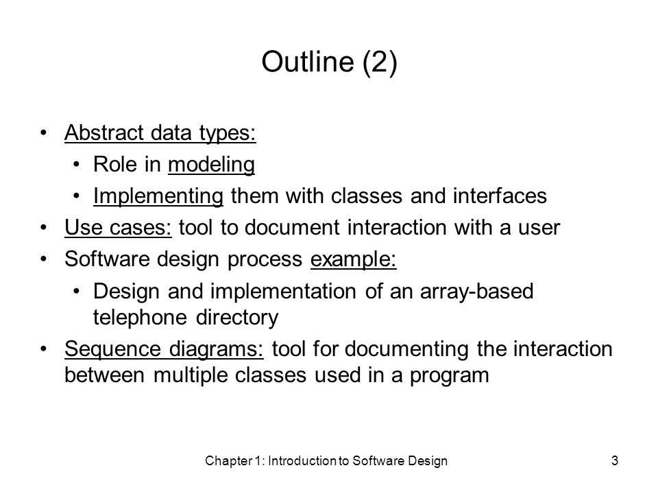 Chapter 1: Introduction to Software Design4 The Software Challenge Software is...