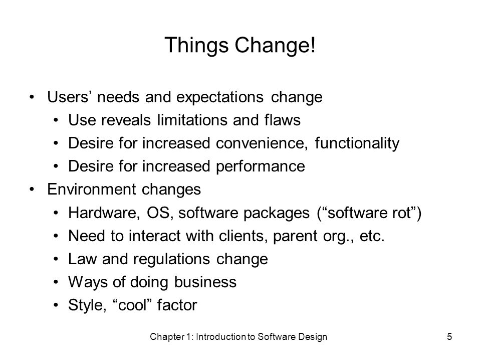 Chapter 1: Introduction to Software Design5 Things Change.