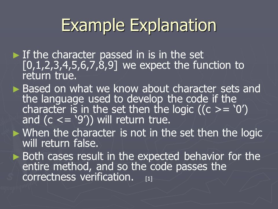 Example Explanation ► ► If the character passed in is in the set [0,1,2,3,4,5,6,7,8,9] we expect the function to return true. ► ► Based on what we kno