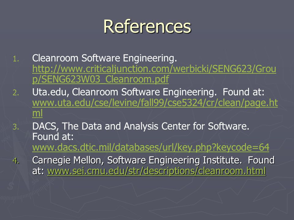 References 1. 1. Cleanroom Software Engineering.