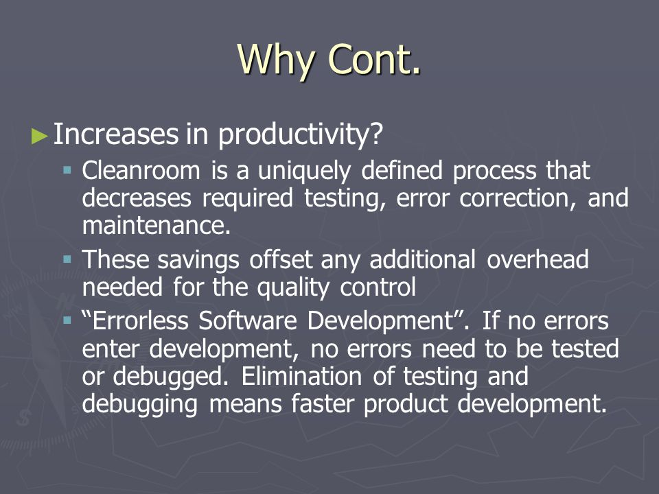 Reqs for Cleanroom SE ► Most spend a lot of time and money at the start of the project for preventing defects.